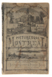 M2004.97.7   Picturesque Montreal, or, The Tourist's Souvenir of a Visit to the Commercial Metropolis of the Dominion of Canada   Livre   Witness Printing House     