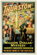 M2014.128.551 | Thurston, Master Magician – Million Dollar Mystery | Poster | The Otis Lithograph Company |  |
