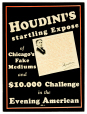 M2014.128.598 | Houdini's Startling Expose of Chicago's Fake Mediums | Poster |  |  |