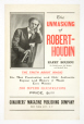M2014.128.599 | The Unmasking of Robert-Houdin by Harry Houdini | Poster | Conjurer's Magazine Publishing Company |  |
