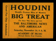 M2014.128.702.18 | Billet d'entrée pour le spectacle de Harry Houdini à Baltimore | Billet |  |  |