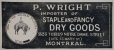 M930.50.1.112 | P. Wright, Importer of staple and fancy dry goods | Print | John Henry Walker (1831-1899) |  |