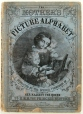 M994X.5.342.1 | The Mother's Picture Alphabet | Livre | Henry Anelay |  |