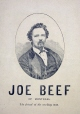 UAPT5014 | Joe Beef of Montreal, the friend of the Working Man, about 1875 | Print | John Henry Walker (1831-1899) |  |